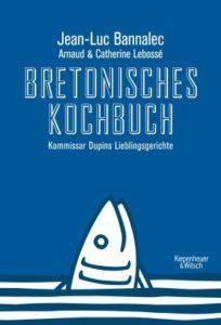 Bretonisches Kochbuch mit Rezepten aus den Bretagne-Krimis
