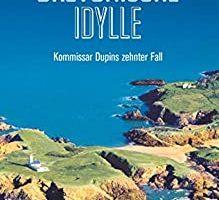 """""""Bretonische Idylle"""" – Kommissar Dupins 10. Fall"""